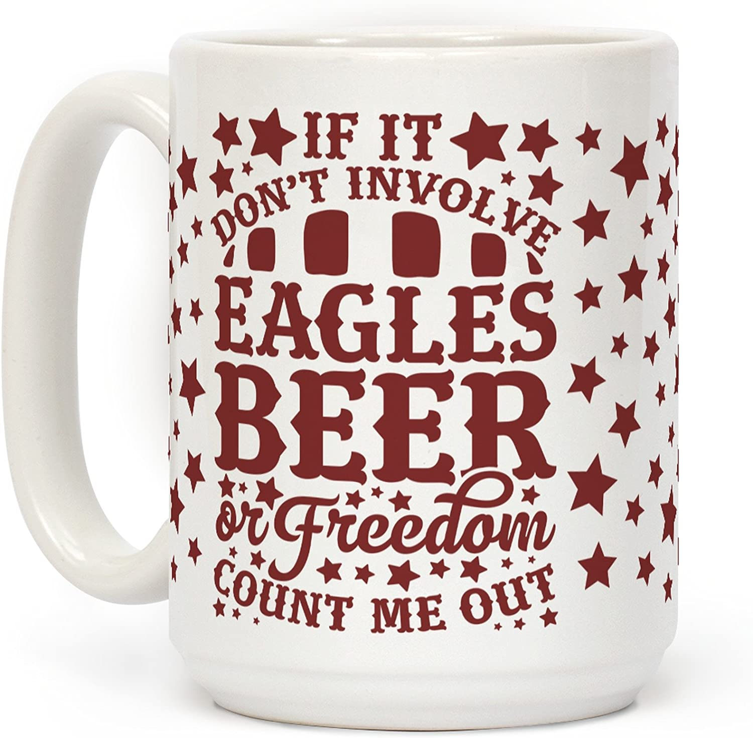 LookHUMAN If It Don't Involve Eagles Large-scale sale Count Beer Freedom O Me or Spasm price