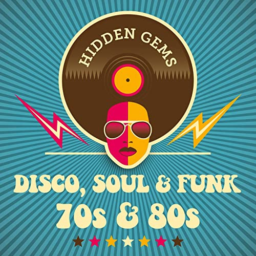 Hidden Gems: Disco, Soul & Funk 70s & 80s