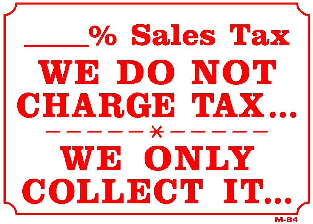 ___% SALES TAX WE DO NOT CHARGE TAX... WE ONLY COLLECT IT 10x14 Heavy Duty Plastic Sign