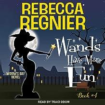Wands Have More Fun: A Widow's Bay Novel (Widow's Bay, Book 4)