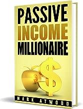 Passive Income Millionaire: Generating Passive Income Streams And Why YOU Will Fail (Passive Income, Passive Income Online, Passive Income Streams)
