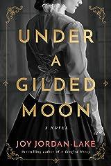 Under a Gilded Moon: A Novel Kindle Edition