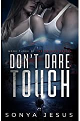 Don't Dare Touch: Knights Series Book 3 Kindle Edition