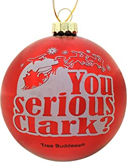 Tree Buddees You serious Clark? Red Glass Christmas Ornament
