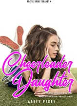 Cheerleader Daughter Training Erotic Taboo Sex Story: Wife's Best-Friend's Adult Princess Comedy (Fertile Brat Finishes Book 4) (English Edition)
