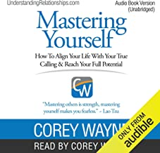 Mastering Yourself: How to Align Your Life with Your True Calling & Reach Your Full Potential