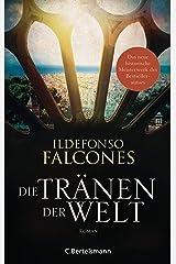 Die Tränen der Welt: Historischer Roman (German Edition) eBook Kindle