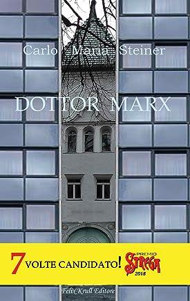 Dottor Marx: Storia di un umanista alle soglie del diluvio digitale (Classici Viventi)
