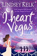 I Heart Vegas: Hilarious, heartwarming and relatable: escape with this bestselling romantic comedy (I Heart Series, Book 4)