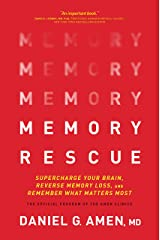 Memory Rescue: Supercharge Your Brain, Reverse Memory Loss, and Remember What Matters Most Kindle Edition