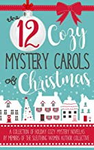 The 12 Cozy Mystery Carols of Christmas: A Collection of Holiday Cozy Mystery Novellas by Members of the Sleuthing Women Author Collective