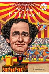 Who Was P. T. Barnum? (Who Was?) Kindle Edition