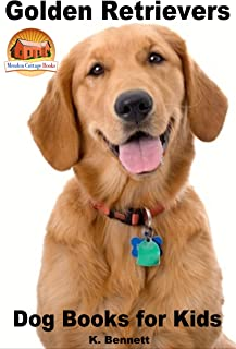 Golden Retrievers: Dog Books for Kids (Amazing Animal Books for Young Readers Book 55) (English Edition)