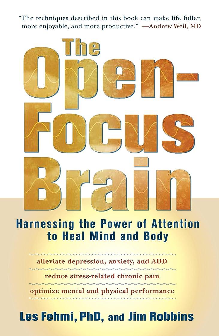 クルーズおとうさん泥沼The Open-Focus Brain: Harnessing the Power of Attention to Heal Mind and Body (English Edition)