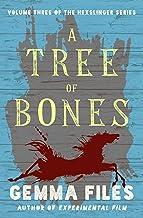 A Tree of Bones (The Hexslinger Series)