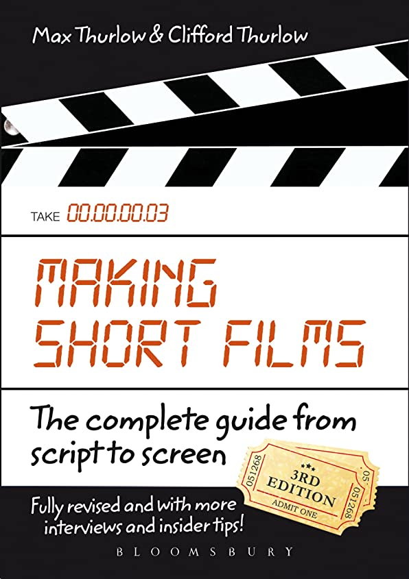 トラフィックエスニックイディオムMaking Short Films, Third Edition: The Complete Guide from Script to Screen (English Edition)