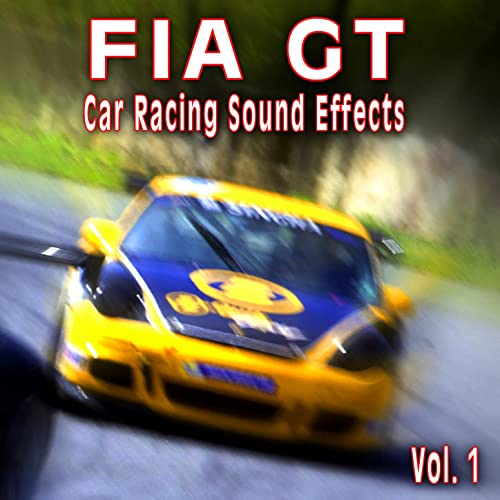 Fia Gt Car Racing Sound Effects, Vol  1 by The Hollywood Edge Sound