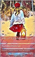 The Little Match-seller: The Little Match Girl