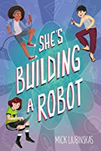 She's Building a Robot: (Book for STEM girls ages 8-12)
