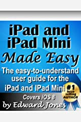 iPad and iPad Mini Made Easy: The easy-to-understand user guide for the iPad and iPad Mini Kindle Edition