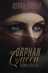 From Orphan to Queen (The Crown Series Book 6) Kindle Edition