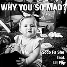 Why You So Mad? [Explicit]
