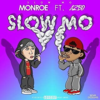 Slow Mo (feat. Azbo) [Explicit]