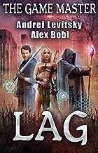 The Lag (a LitRPG Fantasy Novel)