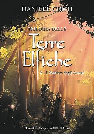 Trilogia delle Terre Elfiche 2  Il sentiero degli Arcani