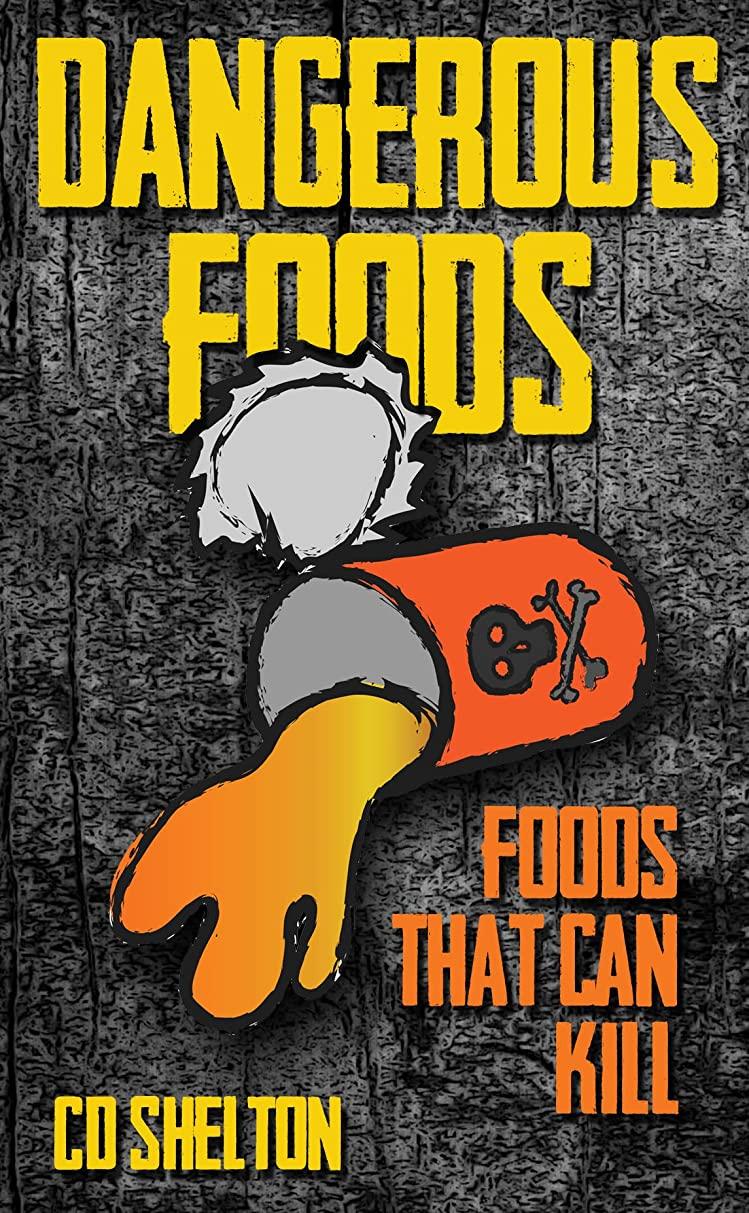 Dangerous Foods: Foods That Can Kill (English Edition)