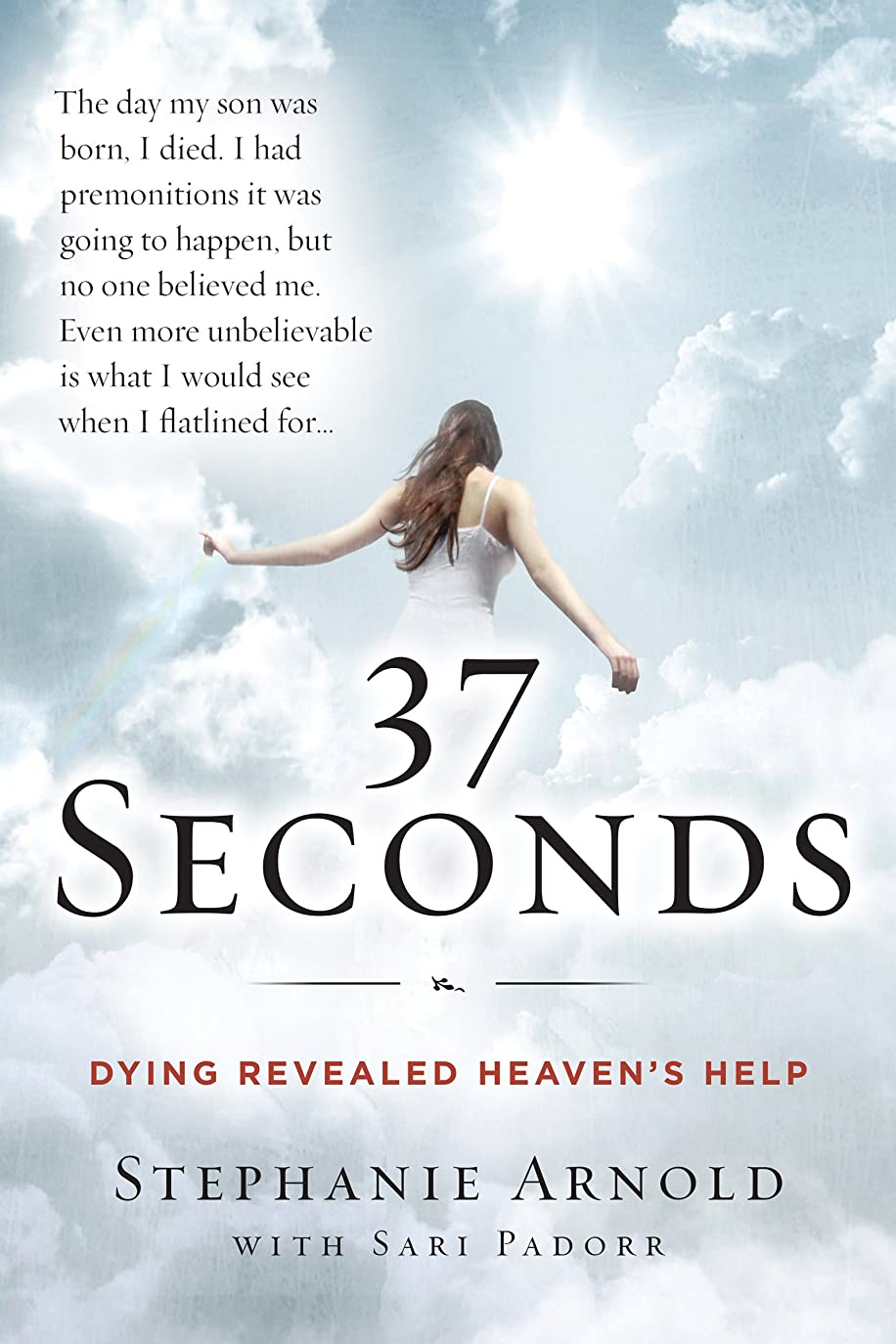 通路暗殺する先住民37 Seconds: Dying Revealed Heaven's Help--A Mother's Journey (English Edition)