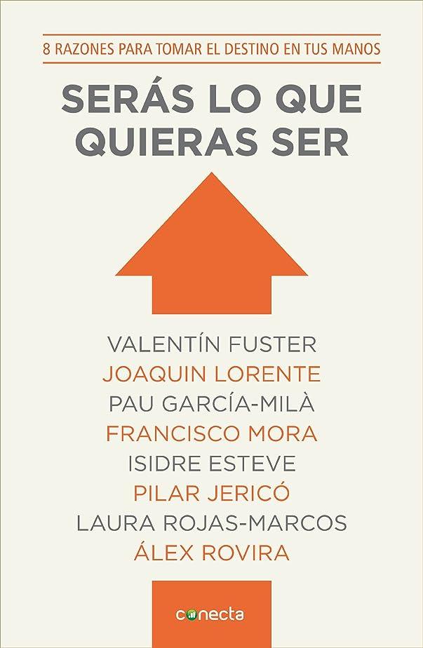失効上げるスナッチSerás lo que quieras ser: 8 razones para tomar el destino en tus manos (Spanish Edition)