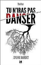Tu n'iras pas danser. THRILLER (French Edition)