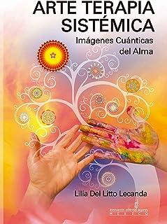 Arte Terapia Sistémica: Imágenes Cuánticas del Alma