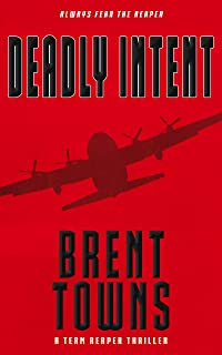 Deadly Intent: A Team Reaper Thriller