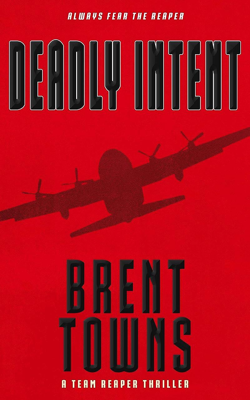 ウェイター句読点家畜Deadly Intent: A Team Reaper Thriller (English Edition)