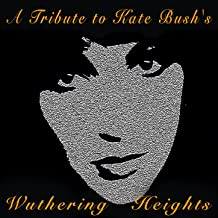 A Tribute to Kate Bush's Wuthering Heights