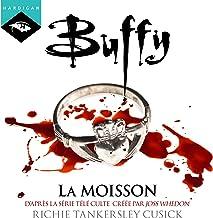 La moisson: Buffy 1