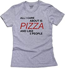 Hollywood Thread All I Care About is Pizza and Like Three People Women's Cotton T-Shirt