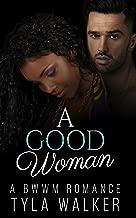 A Good Woman: A BWWM Romance