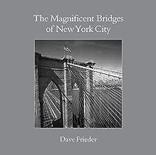 The Magnificent Bridges Of New York City
