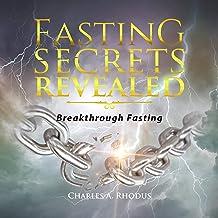 Fasting Secrets Revealed: Breakthrough Fasting