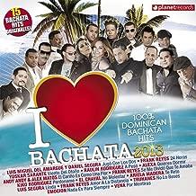 I Love Bachata 2013 - 15 Bachata Hits Originales (100% Dominican Bachata Hits)