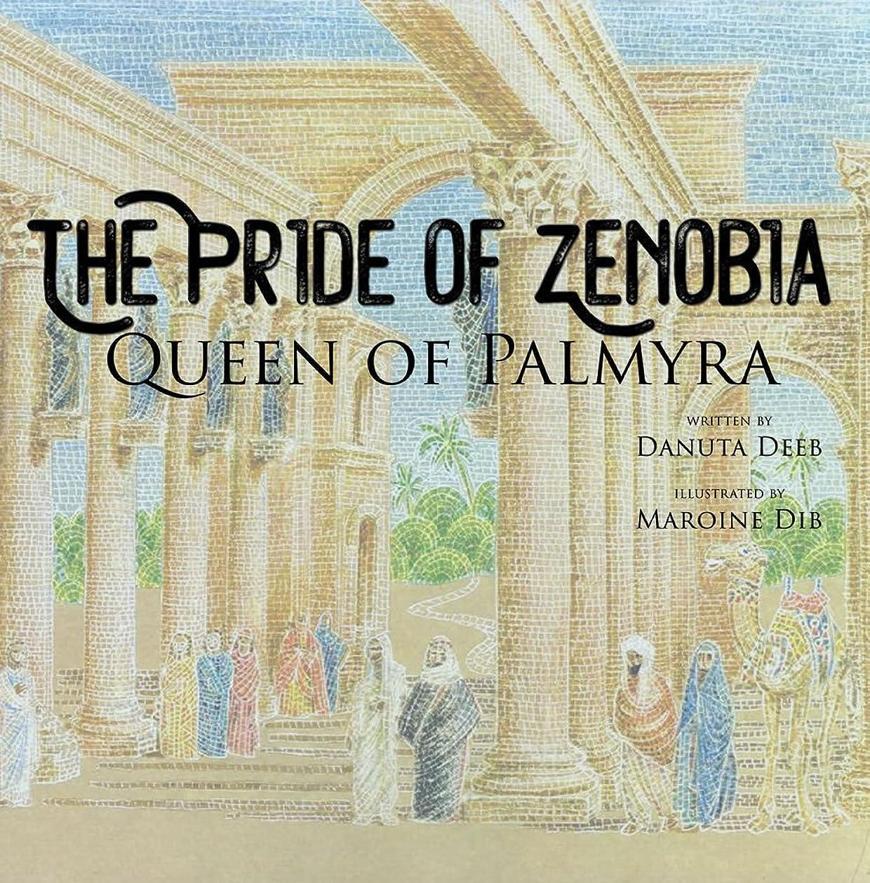 The Pride of Zenobia: Queen of Palmyra (English Edition)