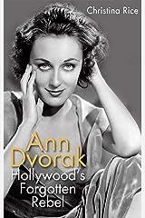 Ann Dvorak: Hollywood's Forgotten Rebel (Screen Classics) Kindle Edition