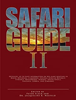 Safari Guide II: Detailed, Up-to-Date Information on Big-Game Hunting in Benin, Botswana, CAmeroon, Central African Republic, Ethiopia, Mozambique, ... South Africa, Tanzania, Zambia, and Zimbabwe
