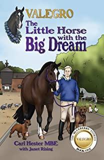 Valegro – The Little Horse with the Big Dream: The Blueberry Stories: Book One