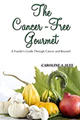 The Cancer-Free Gourmet Kindle Edition