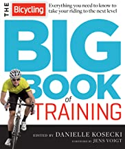 The Bicycling Big Book of Training: Everything you need to know to take your riding to the next level (Bicycling Magazine)