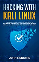 Hacking with Kali Linux: The Complete Guide to Kali Linux and the Art of Exploitation, Basic Security, Wireless Network Security, Ethical Hacking and Penetration ... Testing for Beginners (English Edition)